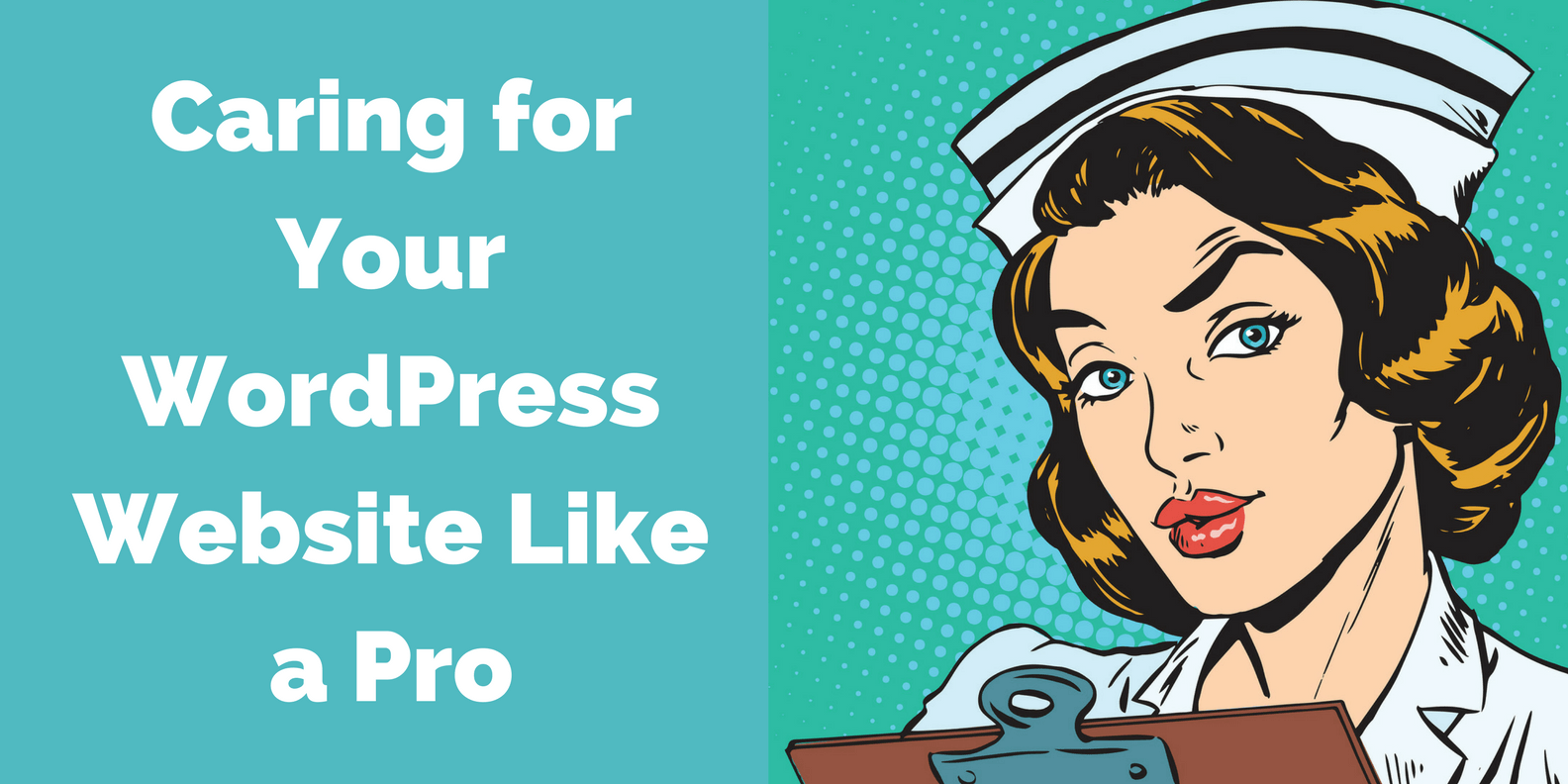 Caring for Your WordPress Website Like a Pro